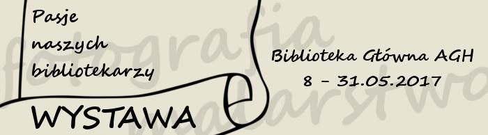 Baner - wystawa Pasje naszych bibliotekarzy